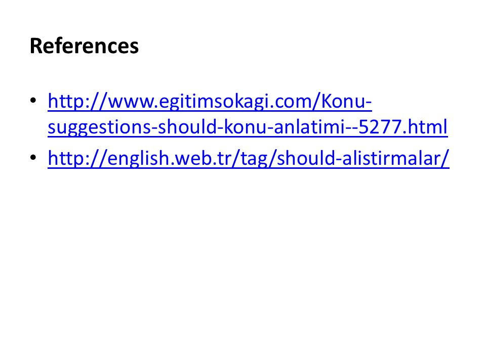 References http://www.egitimsokagi.com/Konu-suggestions-should-konu-anlatimi--5277.html.