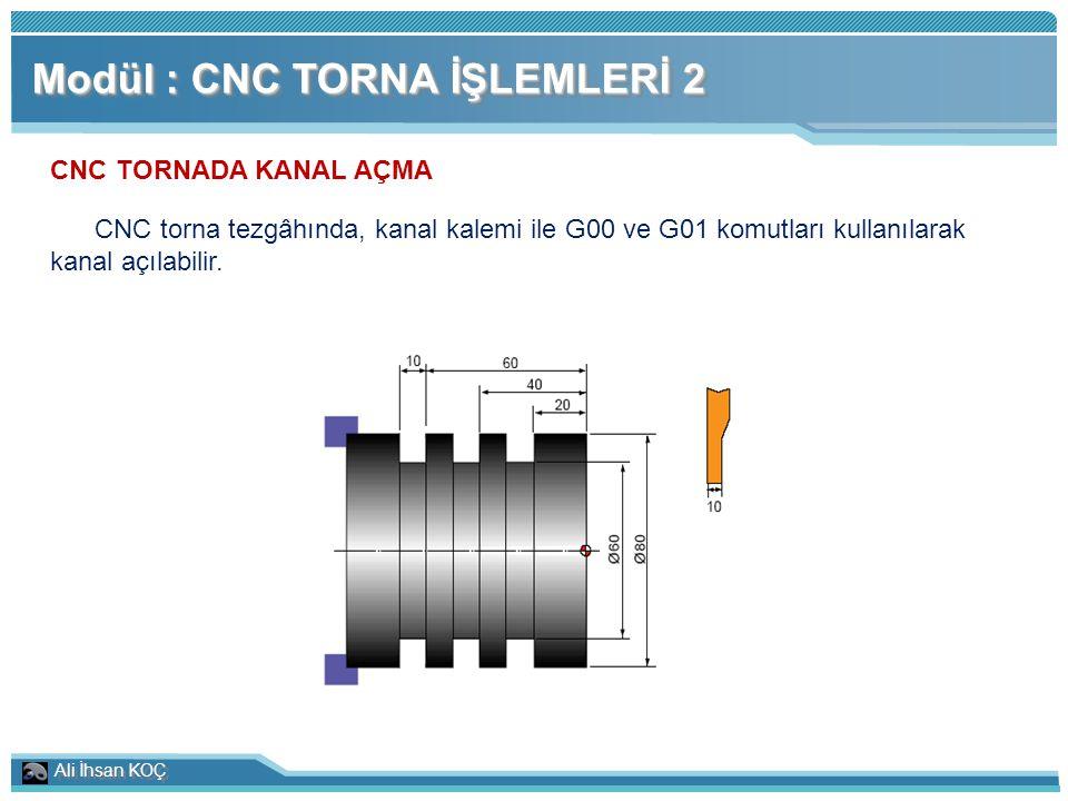 Modül : CNC TORNA İŞLEMLERİ 2