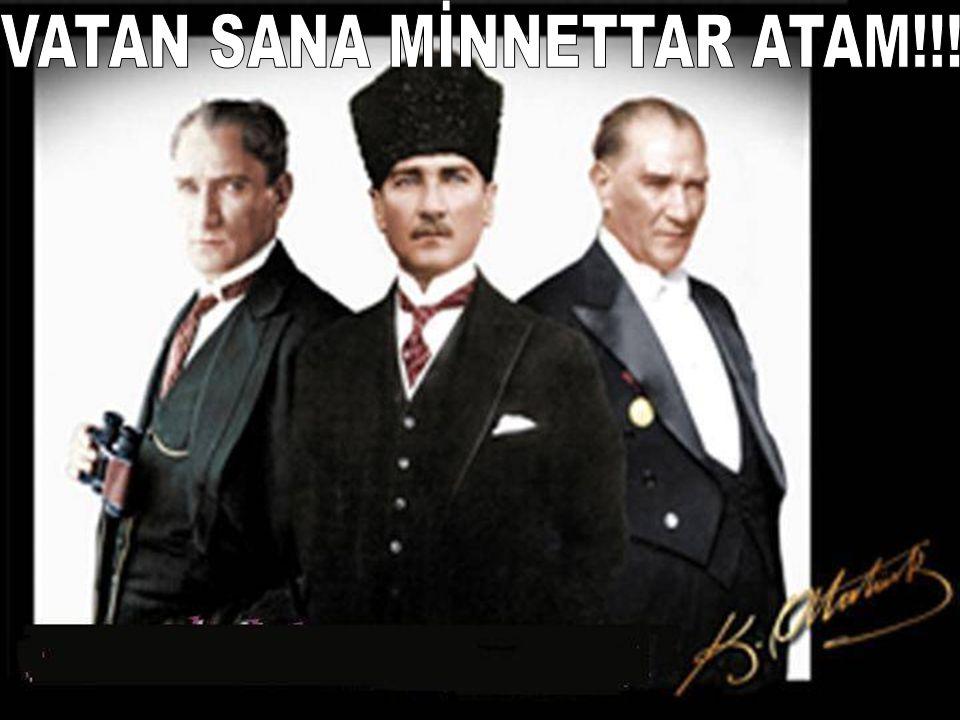 VATAN SANA MİNNETTAR ATAM!!!