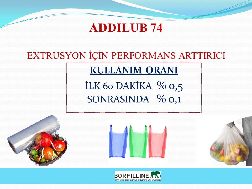 ADDILUB 74 EXTRUSYON İÇİN PERFORMANS ARTTIRICI