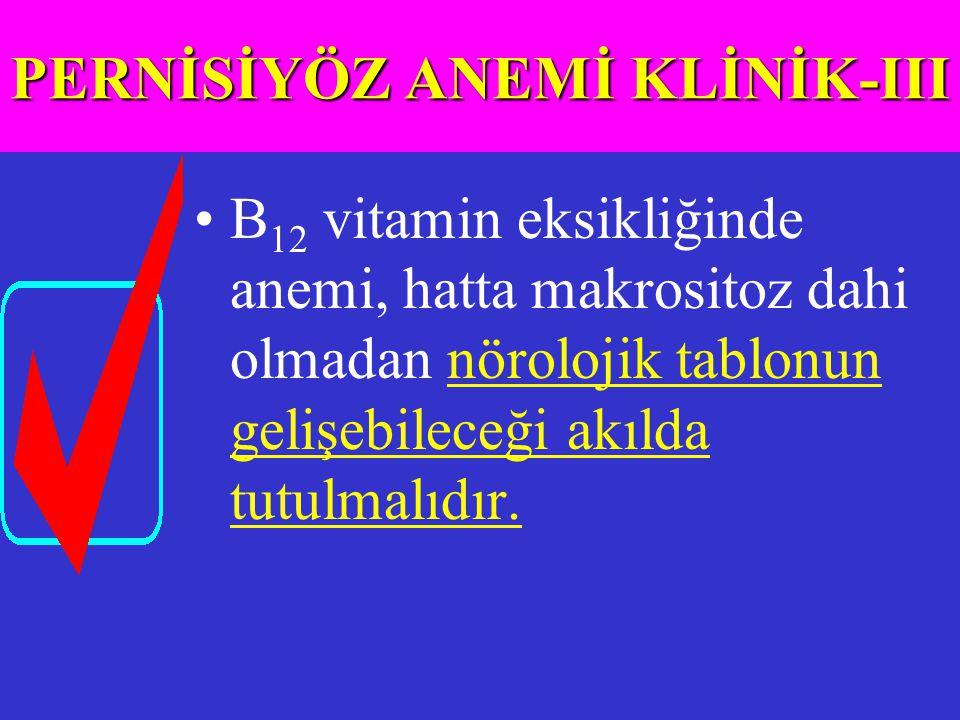 PERNİSİYÖZ ANEMİ KLİNİK-III