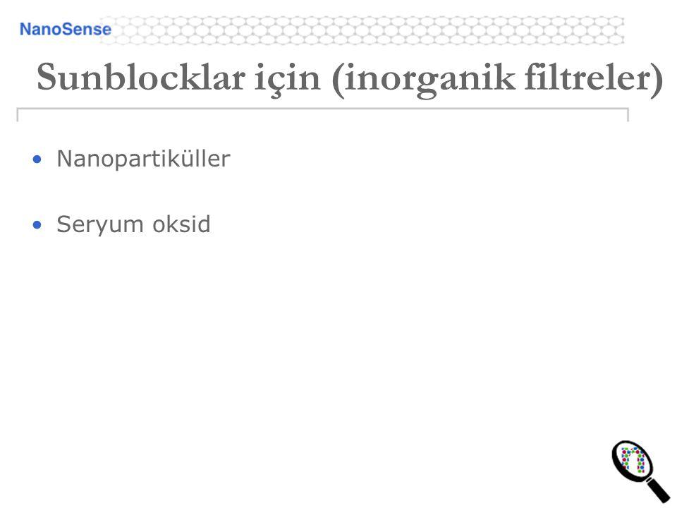 Sunblocklar için (inorganik filtreler)
