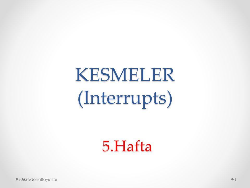 KESMELER (Interrupts)