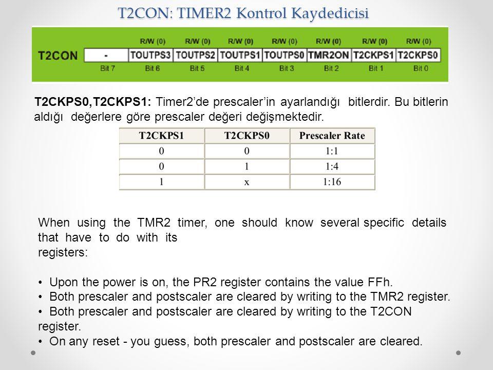 T2CON: TIMER2 Kontrol Kaydedicisi