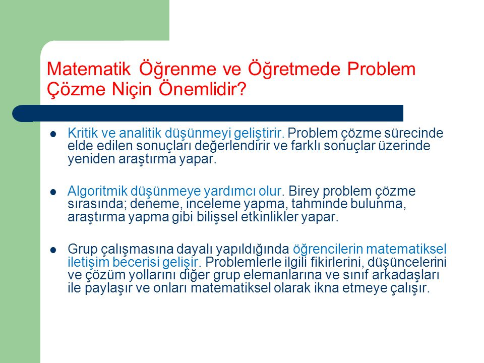 Matematik Öğrenme ve Öğretmede Problem Çözme Niçin Önemlidir