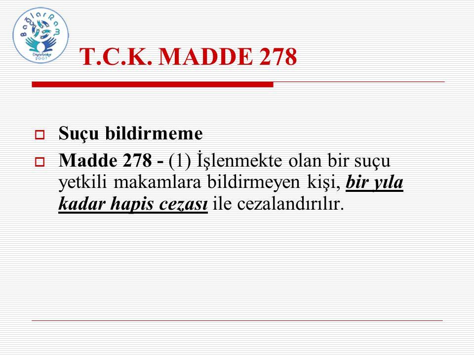 T.C.K. MADDE 278 Suçu bildirmeme
