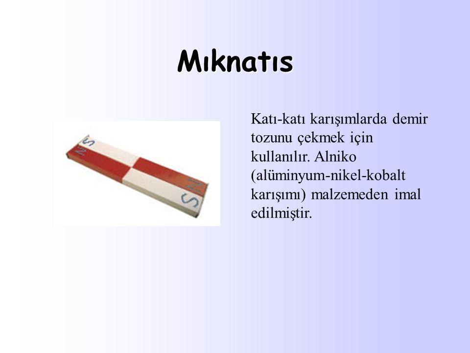 Mıknatıs Katı-katı karışımlarda demir tozunu çekmek için kullanılır.
