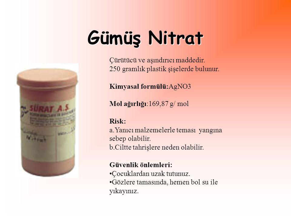 Gümüş Nitrat Çürütücü ve aşındırıcı maddedir.