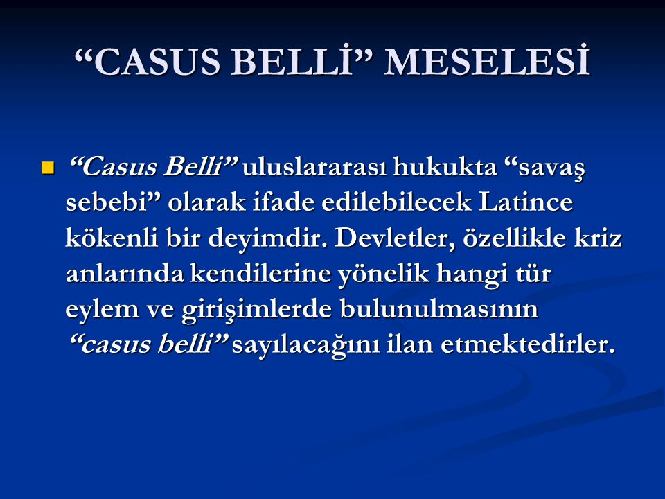 CASUS BELLİ MESELESİ