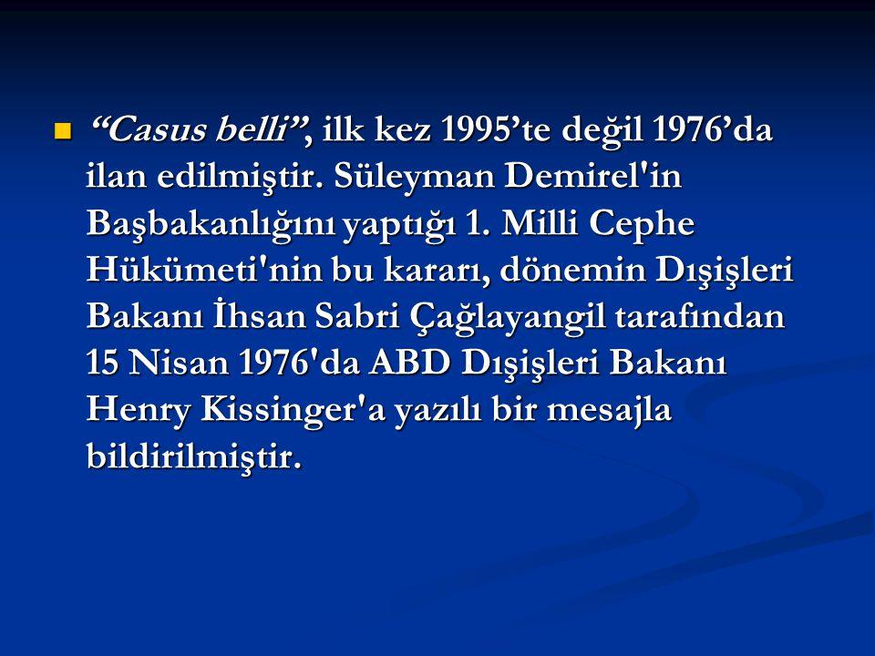 Casus belli , ilk kez 1995'te değil 1976'da ilan edilmiştir