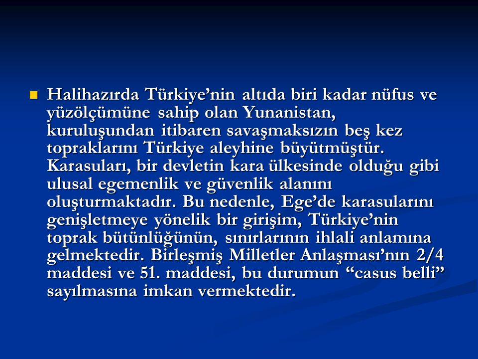 Halihazırda Türkiye'nin altıda biri kadar nüfus ve yüzölçümüne sahip olan Yunanistan, kuruluşundan itibaren savaşmaksızın beş kez topraklarını Türkiye aleyhine büyütmüştür.