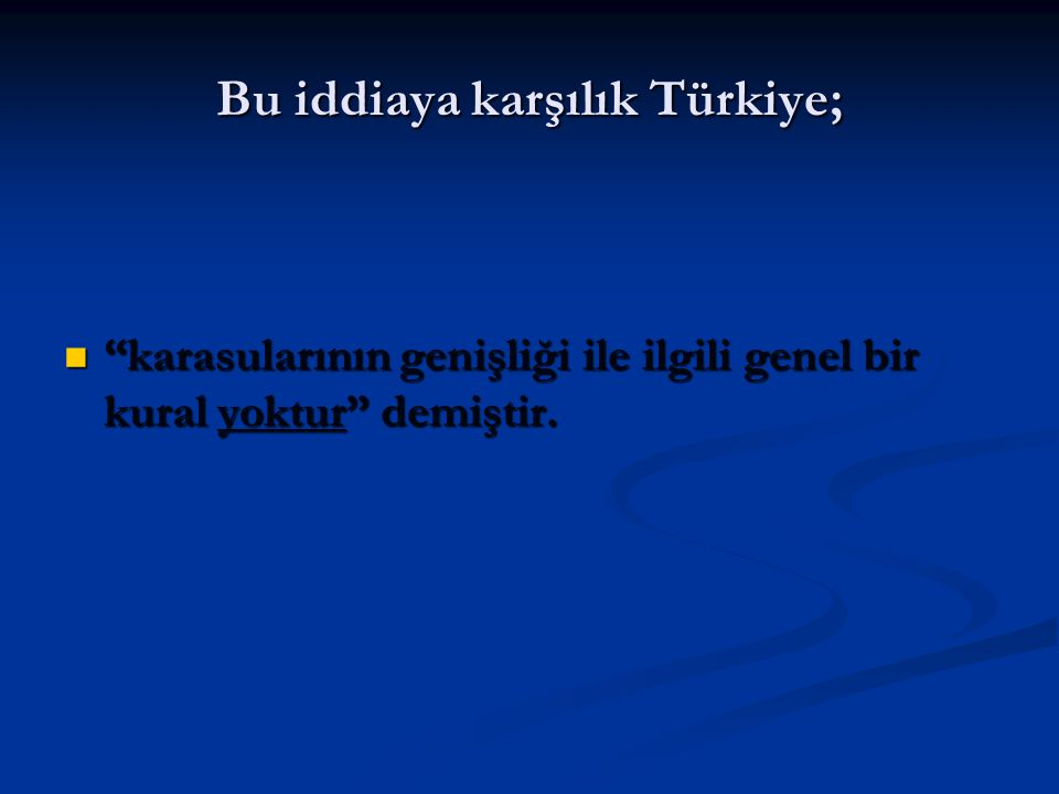 Bu iddiaya karşılık Türkiye;
