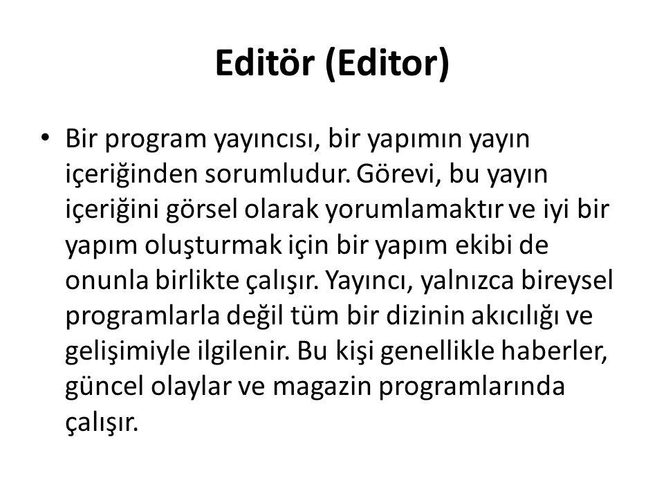 Editör (Editor)