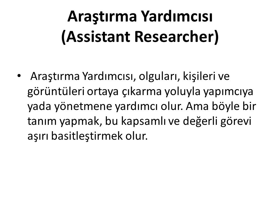 Araştırma Yardımcısı (Assistant Researcher)