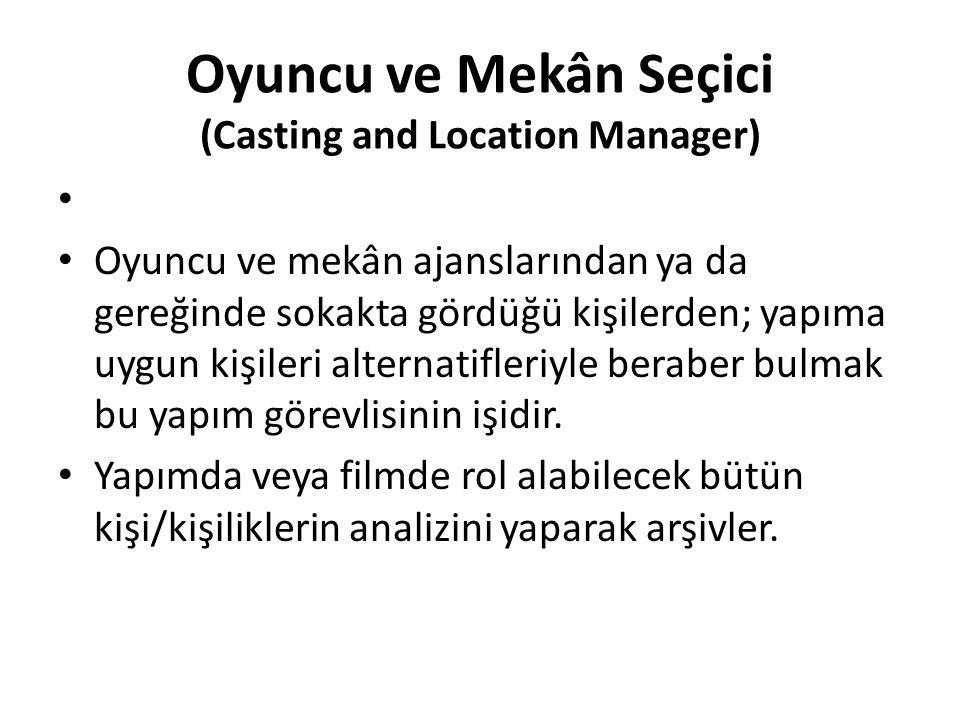 Oyuncu ve Mekân Seçici (Casting and Location Manager)