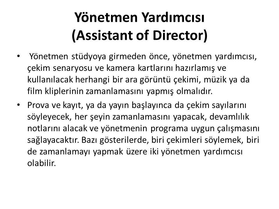 Yönetmen Yardımcısı (Assistant of Director)