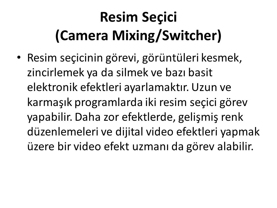Resim Seçici (Camera Mixing/Switcher)