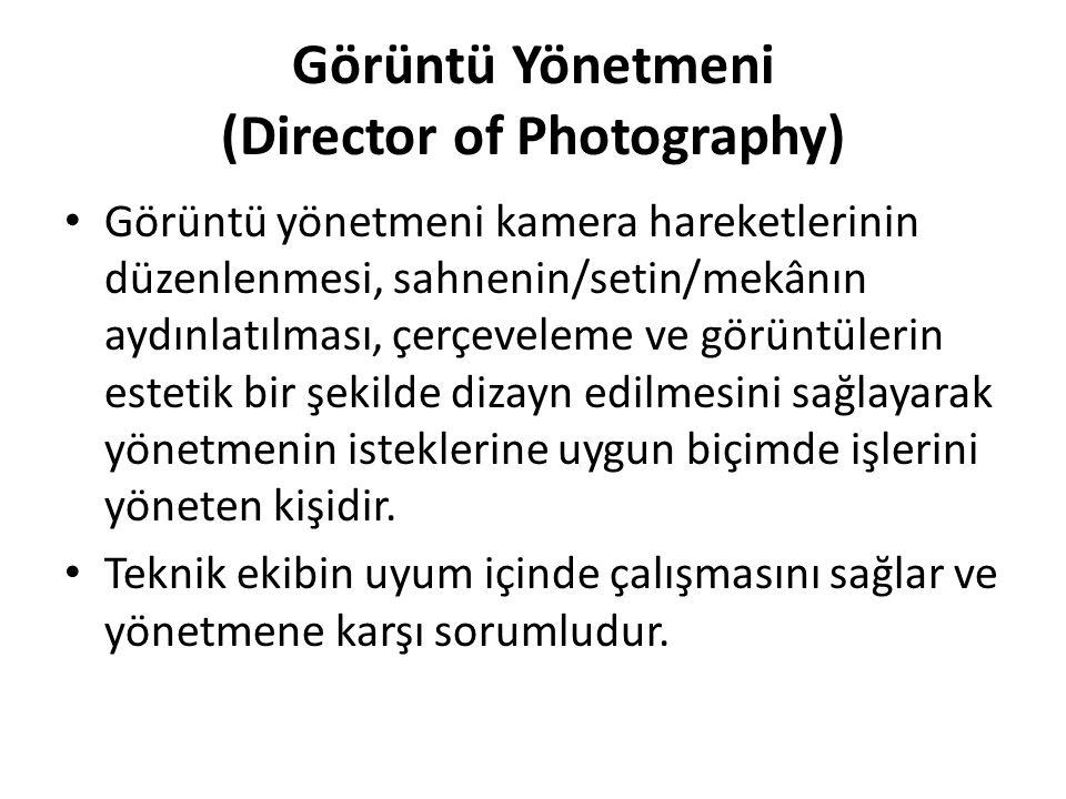 Görüntü Yönetmeni (Director of Photography)