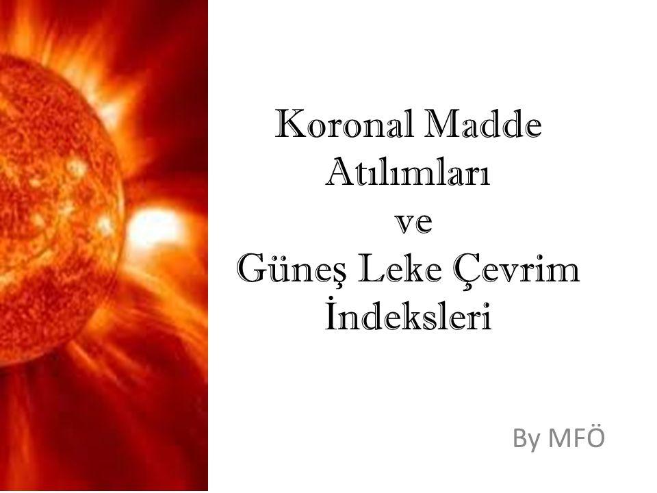 Koronal Madde Atılımları ve Güneş Leke Çevrim İndeksleri
