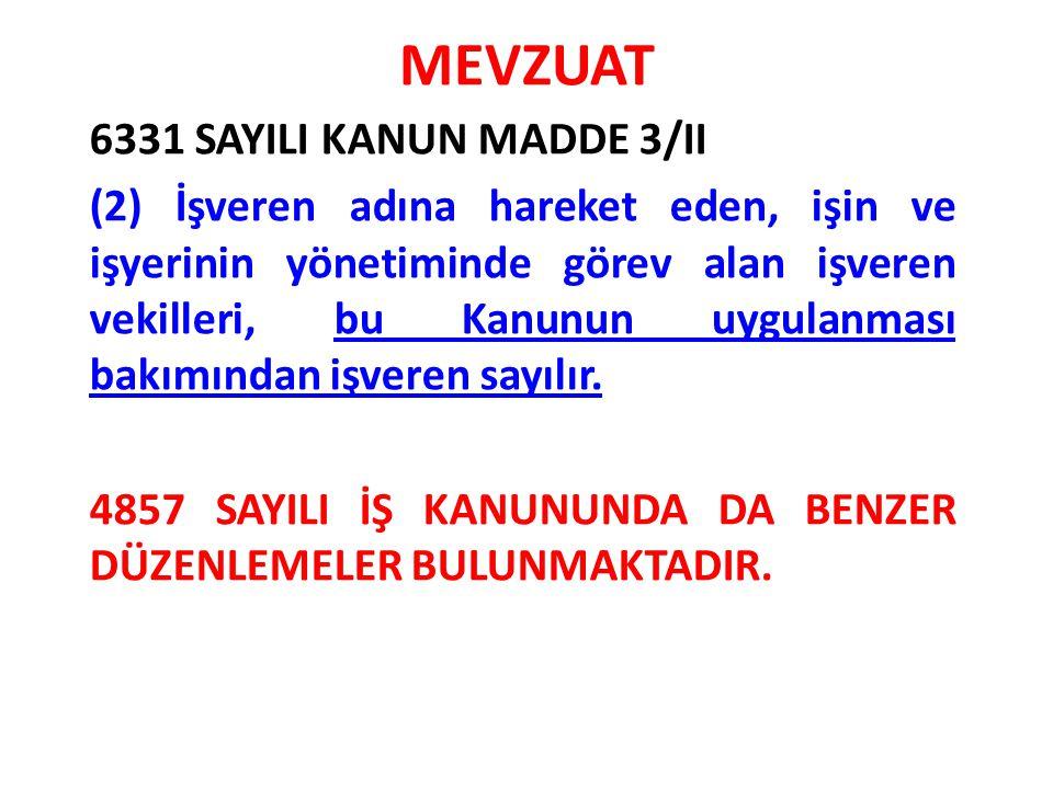 MEVZUAT 6331 SAYILI KANUN MADDE 3/II
