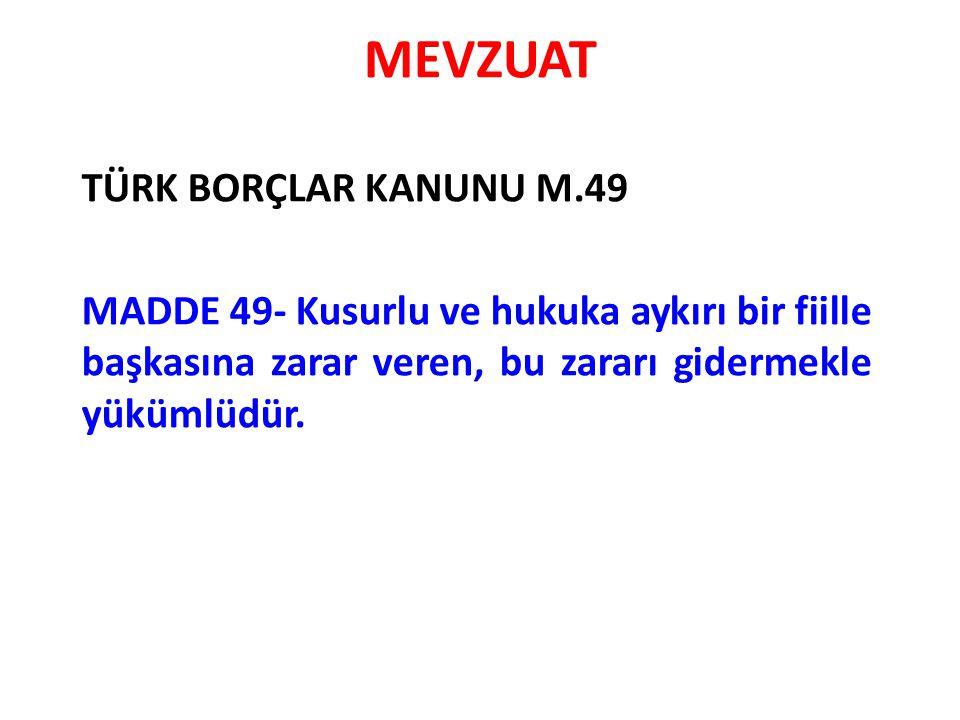 MEVZUAT TÜRK BORÇLAR KANUNU M.49