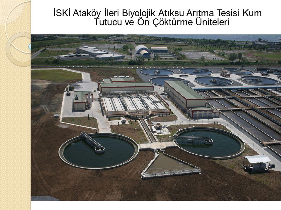İSKİ Ataköy İleri Biyolojik Atıksu Arıtma Tesisi Kum Tutucu ve Ön Çöktürme Üniteleri