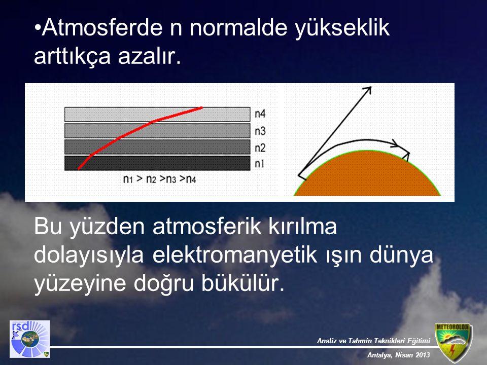 Atmosferde n normalde yükseklik arttıkça azalır.