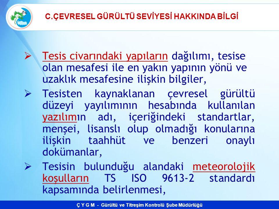 C.ÇEVRESEL GÜRÜLTÜ SEVİYESİ HAKKINDA BİLGİ