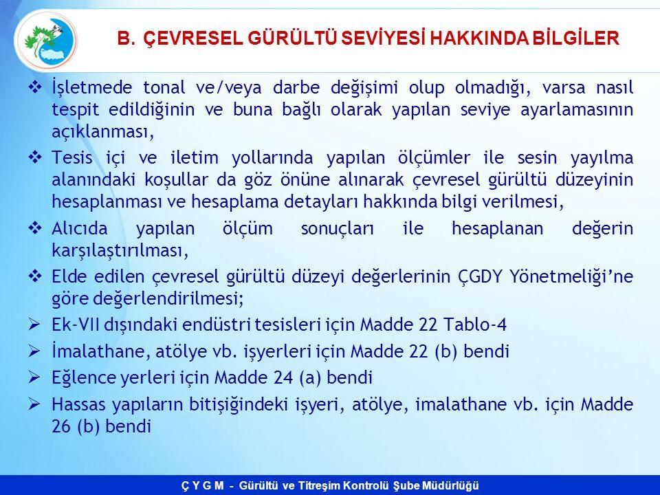 B. ÇEVRESEL GÜRÜLTÜ SEVİYESİ HAKKINDA BİLGİLER