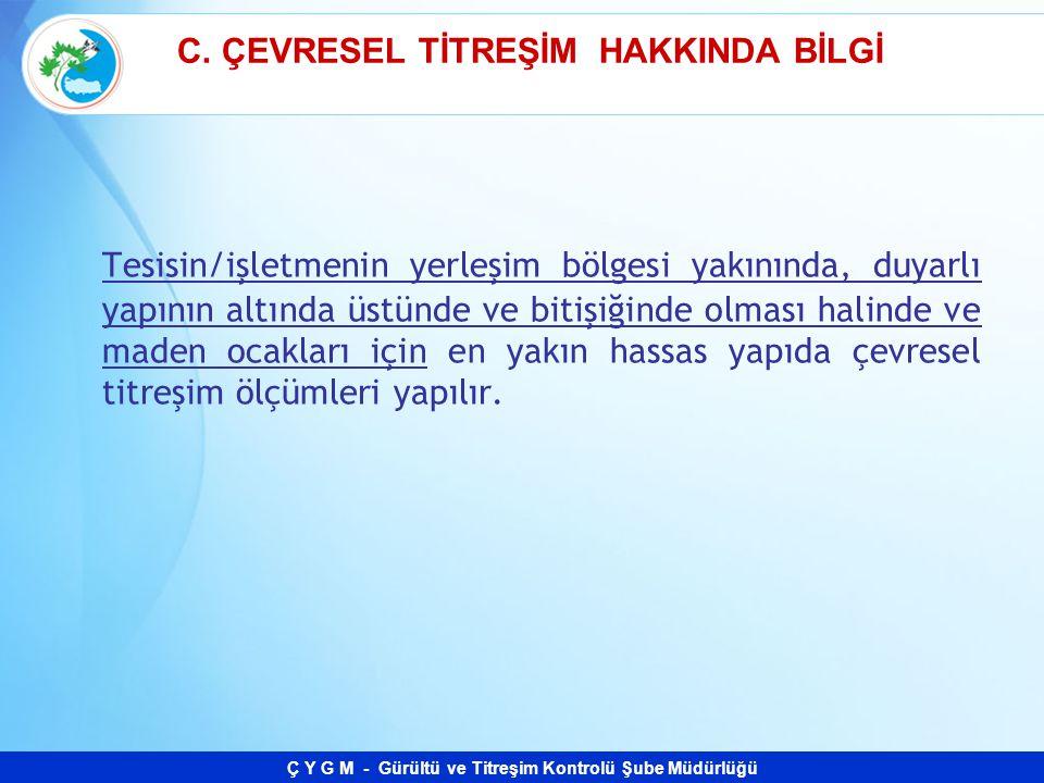 C. ÇEVRESEL TİTREŞİM HAKKINDA BİLGİ