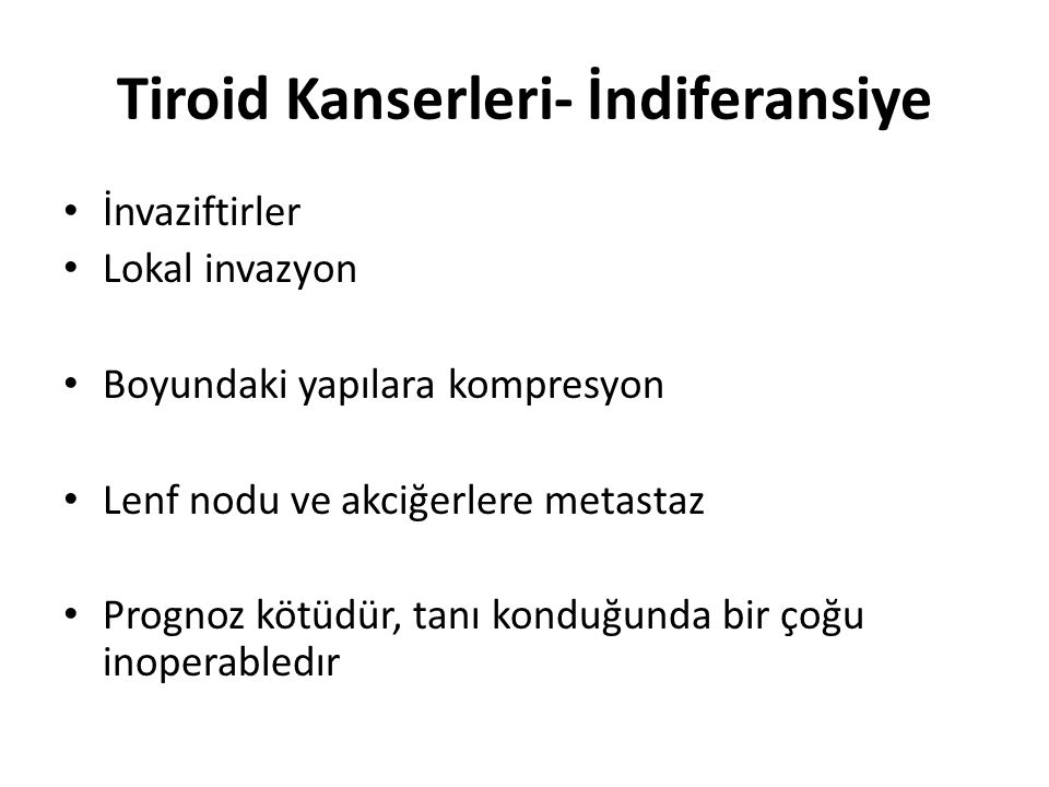 Tiroid Kanserleri- İndiferansiye