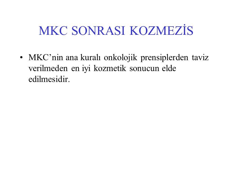 MKC SONRASI KOZMEZİS MKC'nin ana kuralı onkolojik prensiplerden taviz verilmeden en iyi kozmetik sonucun elde edilmesidir.