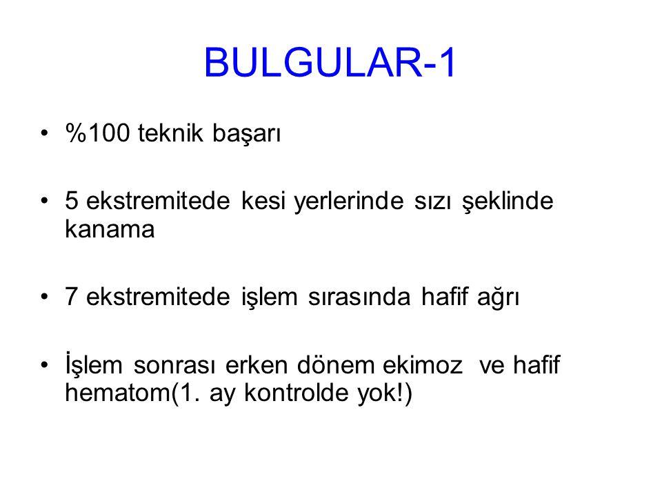 BULGULAR-1 %100 teknik başarı