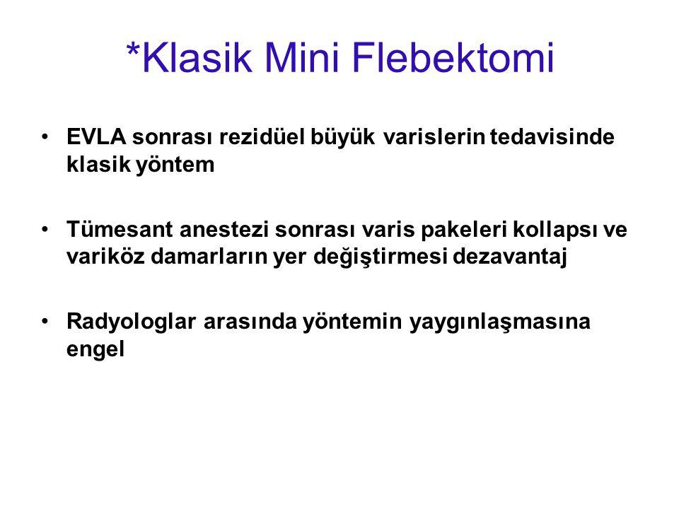*Klasik Mini Flebektomi