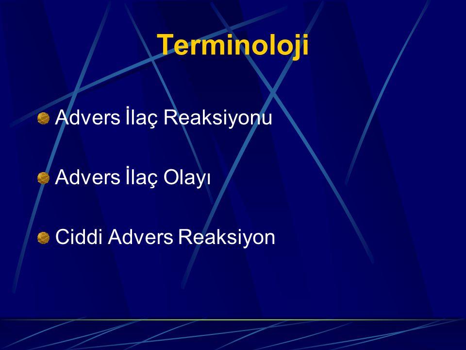 Terminoloji Advers İlaç Reaksiyonu Advers İlaç Olayı