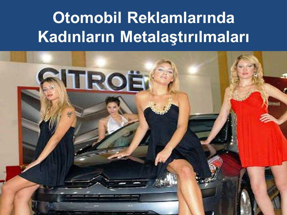 Otomobil Reklamlarında Kadınların Metalaştırılmaları