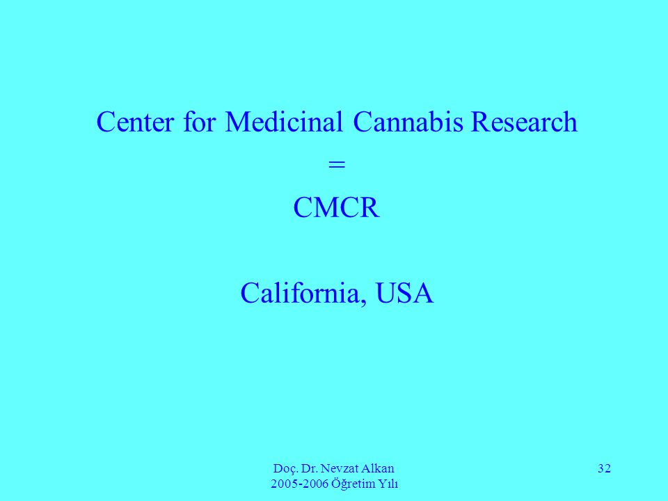 Center for Medicinal Cannabis Research = CMCR California, USA