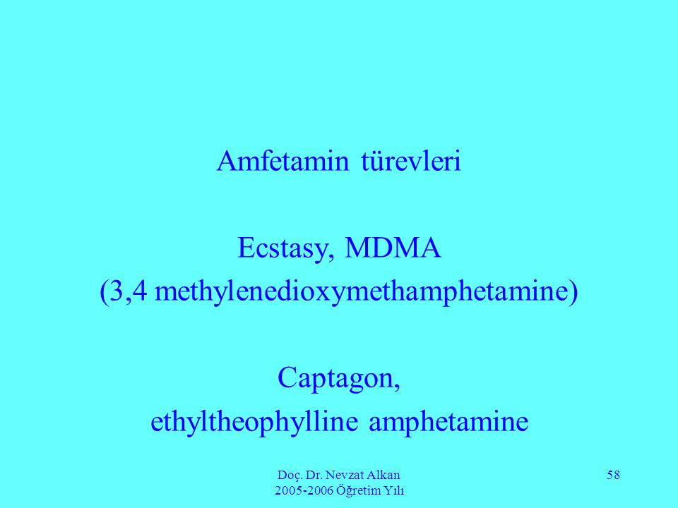 (3,4 methylenedioxymethamphetamine) Captagon,