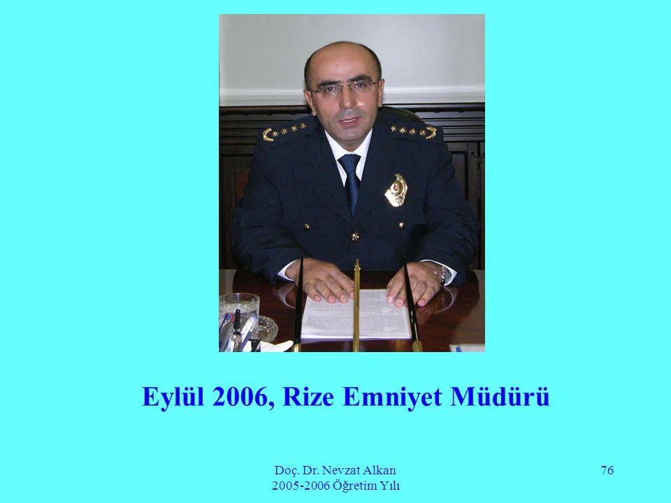 Eylül 2006, Rize Emniyet Müdürü