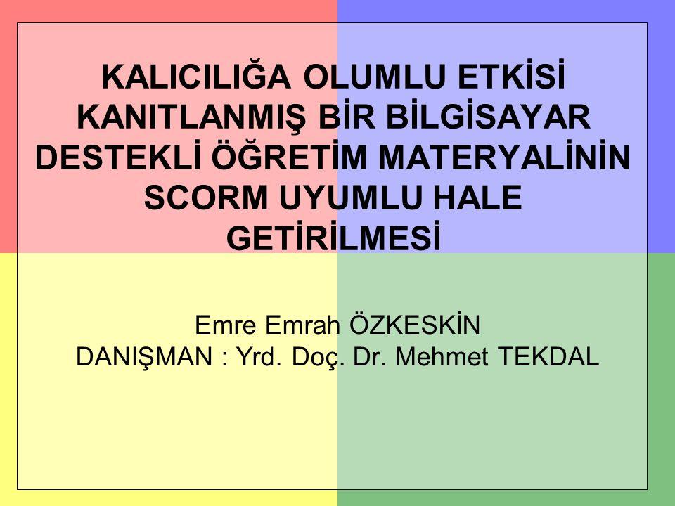 Emre Emrah ÖZKESKİN DANIŞMAN : Yrd. Doç. Dr. Mehmet TEKDAL