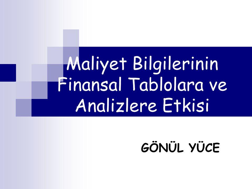 Maliyet Bilgilerinin Finansal Tablolara ve Analizlere Etkisi