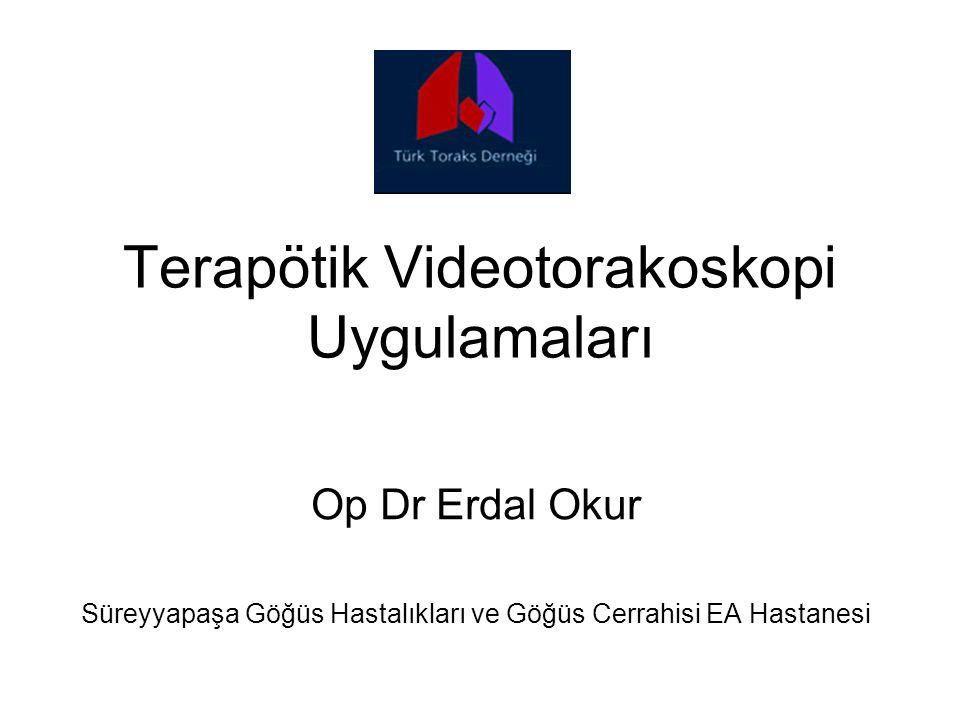 Terapötik Videotorakoskopi Uygulamaları