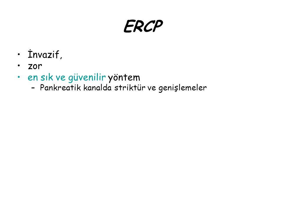 ERCP İnvazif, zor en sık ve güvenilir yöntem