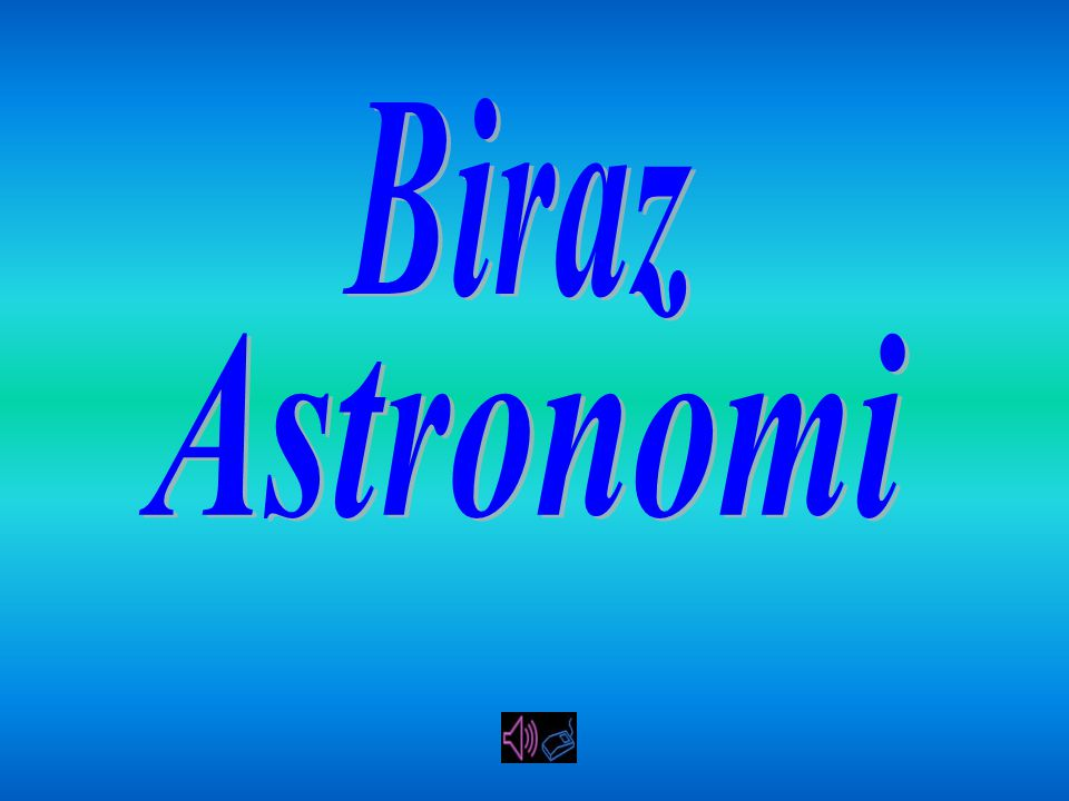 Biraz Astronomi