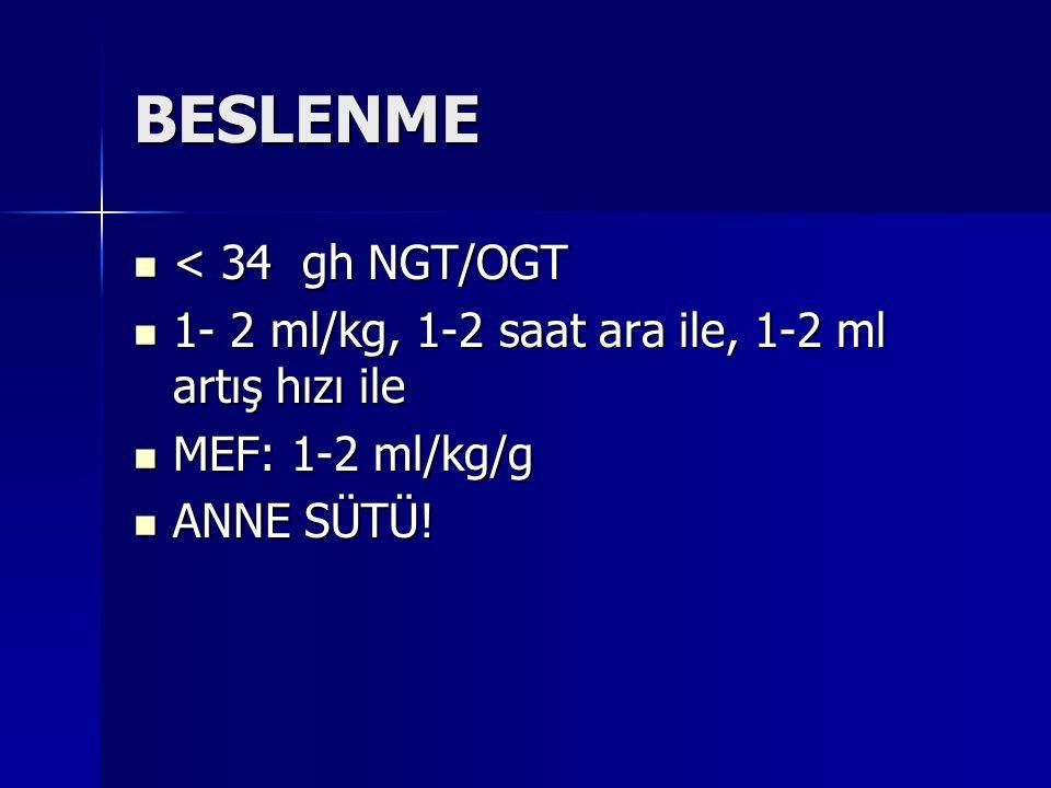 BESLENME < 34 gh NGT/OGT