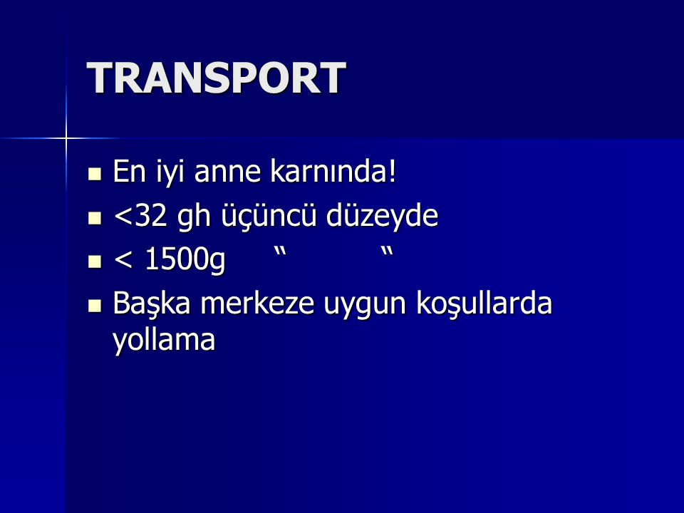 TRANSPORT En iyi anne karnında! <32 gh üçüncü düzeyde