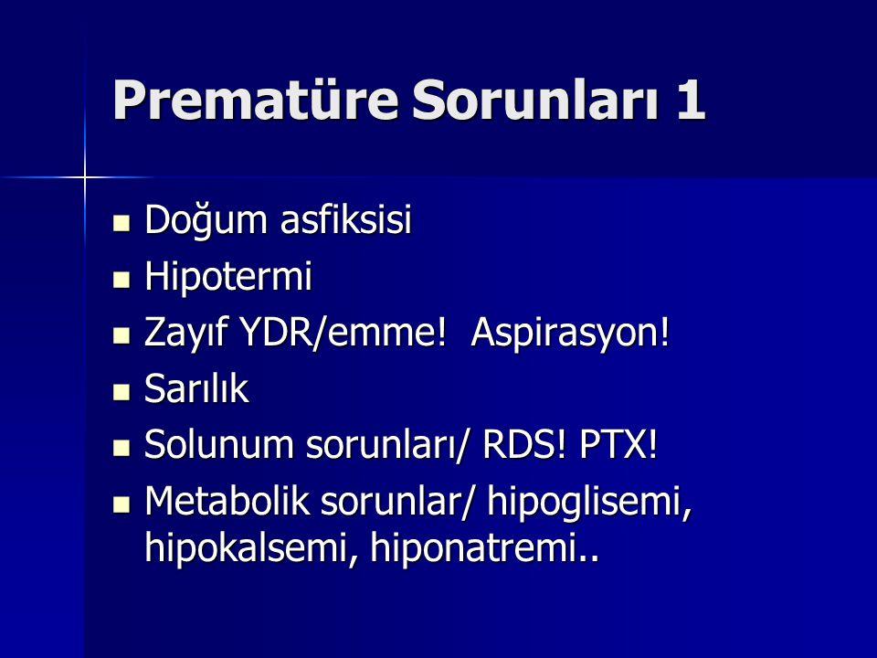 Prematüre Sorunları 1 Doğum asfiksisi Hipotermi