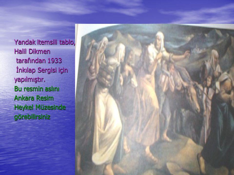 Yandak itemsili tablo, Halil Dikmen. tarafından 1933. İnkılap Sergisi için. yapılmıştır. Bu resmin aslını.