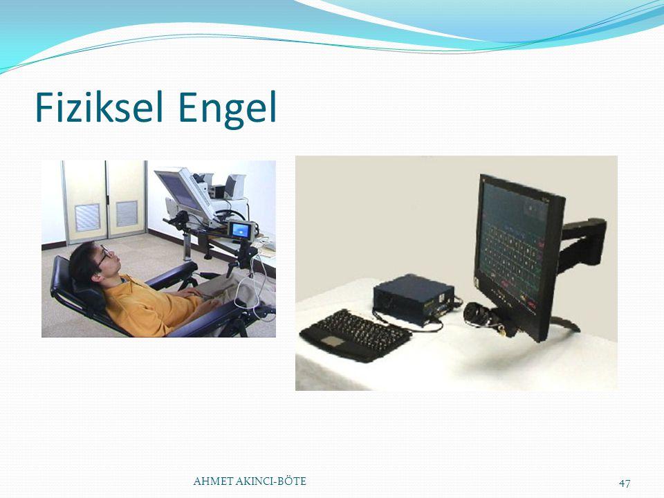 Fiziksel Engel AHMET AKINCI-BÖTE