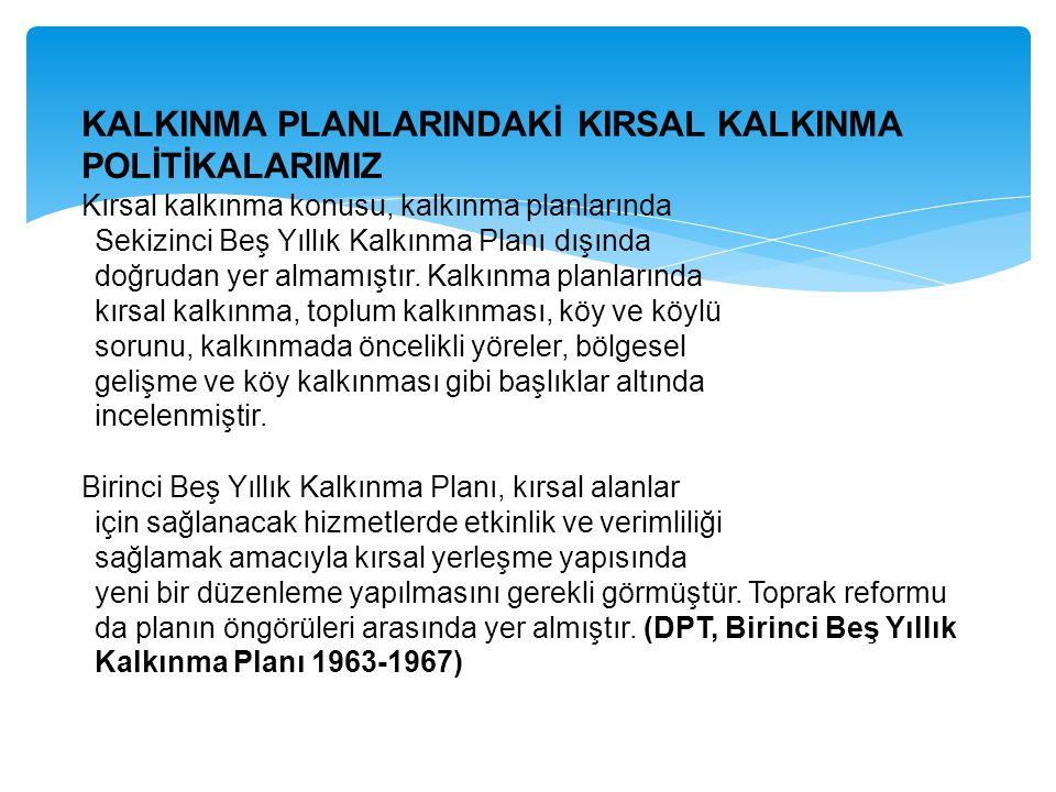 KALKINMA PLANLARINDAKİ KIRSAL KALKINMA POLİTİKALARIMIZ